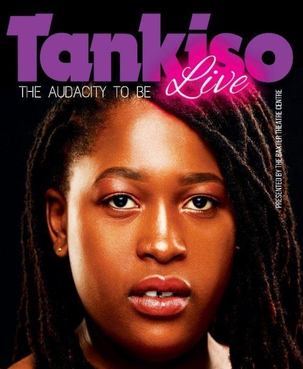 Tankiso Live, Baxter Theatre